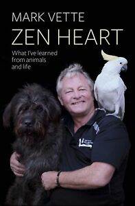 Zen-Heart-039-What-I-039-ve-Learned-From-Animals-and-Life-Vette-Mark