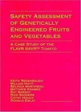 Safety Assessment of Genetically Engineered Fruits and Vegetables : A Case...