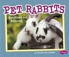 Pet Rabbits: Questions and Answers by Christina MIA Gardeski (Paperback, 2016)