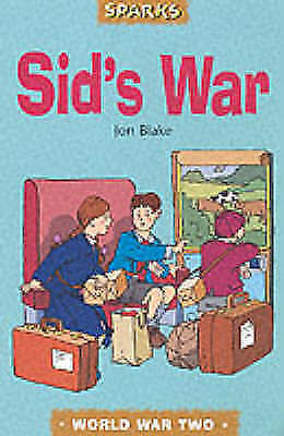 Sid's War: A Tale of Evacuation (World War Two)(Sparks) by Blake, Jon, Good Book