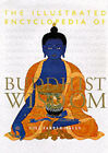 The Illustrated Encyclopedia of Buddhist Wisdom by Gill Farrer-Halls (Hardback, 2000)