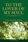 To the Lover of My Soul: A Devotional Book of Poems by Novelette Thomas (Paperback / softback, 2009)