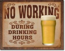 No Working During Drinking Hours TIN SIGN metal wall decor funny bar beer 1795