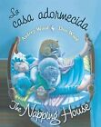 La Casa Adormecida / The Napping House by Audrey Wood (Board book, 2012)