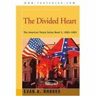 Divided Heart The American Palace Series Book 5 1860-1865 9780595272976