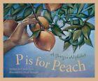P is for Peach: A Georgia Alphabet by Carol Crane (Hardback, 2002)