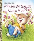 Where Do Giggles Come From? by Anne Kennedy, Diane Muldrow (Hardback, 2011)