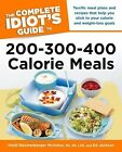 The Complete Idiot's Guide to 200-300-400 Calorie Meals by Ed Jackson, Heidi Reichenberger McIndoo (Paperback / softback, 2012)