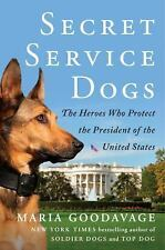 Secret Service Dogs : The Heroes Who Protect the President of the United Stat...
