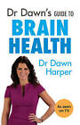 Dr Dawn's Guide to Brain Health by Dawn Harper (Paperback, 2015)