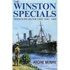The Winston Specials: Troopships Via the Cape 1940-1943 by Archie Munro (Hardback, 2006)