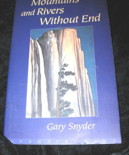MOUNTAINS and RIVERS WITHOUT END Gary Snyder-Pulitzer writer-BEAT influencer