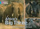 Africa's Big Three: Band 07/Turquoise by Jonathan Scott, Angela Scott (Paperback, 2012)