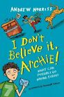 I Don't Believe it, Archie! by Andrew Norriss (Paperback, 2014)
