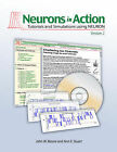 Neurons in Action 2: Tutorials and Simulations Using NEURON by John W. Moore, Ann E. Stuart (CD-ROM, 2007)