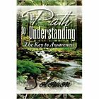 The Path to Understanding 9781436387002 by Solomon Paperback