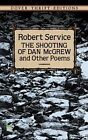 Shooting of Dan McGrew and Other Poems by Robert Service 9780486275567