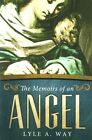 The Memoirs of an Angel by Lyle A Way (Paperback / softback, 2014)