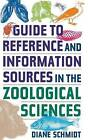 Guide to Reference and Information Sources in the Zoological Sciences by Diane C. Schmidt (Hardback, 2003)