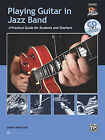 Playing Guitar in Jazz Band: A Practical Guide for Students and Teachers by David Sinclair (Mixed media product, 2010)