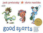 Good Sports: Rhymes about Running, Jumping, Throwing, and More by Jack Prelutsky (Paperback / softback, 2011)