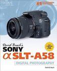 David Busch's Sony Alpha SLT-A58 Guide to Digital Photography by David Busch (Paperback, 2014)