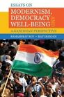 Essays on Modernism, Democracy and Well-Being: A Gandhian Perspective by Ramashray Roy, Ravi Ranjan (Hardback, 2016)