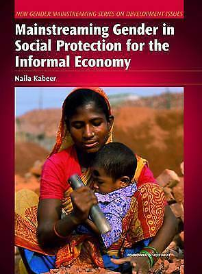 Mainstreaming Gender in Social Protection for the Informal Economy (New Gender M
