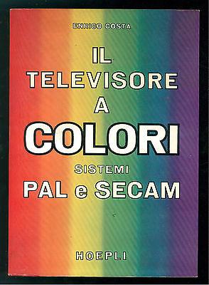 Costa Enrico Il Televisore A Colori Sistemi Pal E Secam Hoepli 1974 Televisione Noch Te Hard Noch Te Zacht