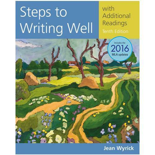 Steps to Writing Well With Additional Readings, 2016 MLA Update by Jean Wyric...
