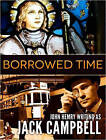 Borrowed Time by Jack Campbell (CD-Audio, 2016)