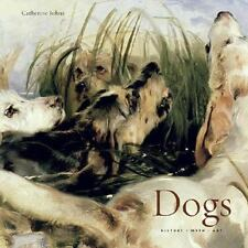 Dogs : History, Myth, Art by Catherine Johns, Very Good Book