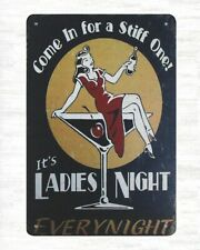 Come in For a Stiff One Ladies Night TIN SIGN metal poster beer bar decor 1298