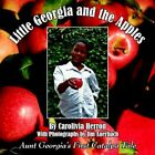 Little Georgia and The Apples Aunt Georgia's First Catalpa Tale 9781425933753