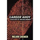 Career Ahoy: A Mystery by Melvin Chenier by Melvin Chenier (Paperback / softback, 2011)