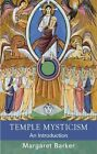 Temple Mysticism: An Introduction by Margaret Barker (Paperback, 2011)
