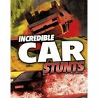 Incredible Car Stunts by Tyler Omoth (Paperback, 2015)