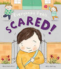 Everybody Feels... Scared by Moira Butterfield (Hardback, 2016)