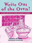 Write Out of the Oven: Letters and Recipes from Children's Authors by Josephine M. Waltz (Paperback, 2005)