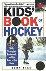 Kids' Book Hockey Skills Strategies Equipment Rules Game by Sias John -paperback