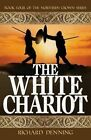 The White Chariot by Richard Denning (Paperback / softback, 2016)