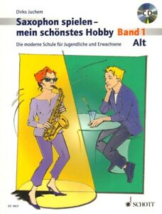 Dirko-Juchem-Alt-Eb-Es-Saxophon-spielen-mein-schoenstes-Hobby-Band-1-Noten-CD
