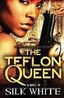 The Teflon Queen by Silk, Silk White (Paperback / softback, 2011)