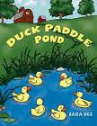 Duck Paddle Pond by Sara Dee (Paperback / softback, 2007)