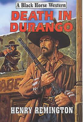 Remington, Henry, Death in Durango (Black Horse Western), Very Good Book