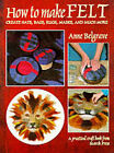 How to Make Felt by Anne Belgrave (Paperback, 1996)