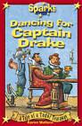 Dancing for Captain Drake by Karen Wallace (Paperback, 2008)