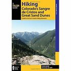 Hiking Colorado's Sangre De Cristos and Great Sand Dunes: A Guide to the Area's Greatest Hiking Adventures by Lee Hart (Paperback, 2015)