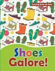 Shoes Galore! Coloring Book for Kids: Fashion Coloring Books for Teens and Girls by Marshall Kids (Paperback / softback, 2016)