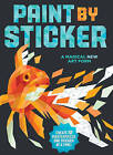 Paint by Sticker by Workman Publishing (Paperback, 2016)